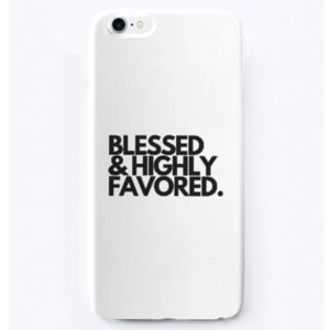 Blessed & Highly Favored iPhone case